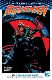 Aquaman. Volume 2, issue 7-15, Black Manta rising cover image