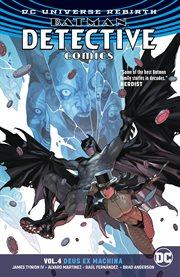 Batman - detective comics vol. 4: deus ex machina. Volume 4, issue 957-962 cover image