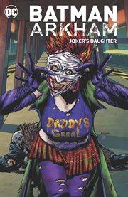 Batman arkham: joker's daughter cover image