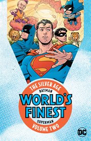 Batman & Superman World's Finest: the Silver Age