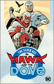 The Hawk & The Dove, the silver age. Issue 1-6 cover image