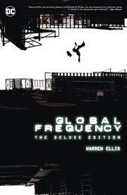 Global frequency, the deluxe edition. Issue 1-12 cover image