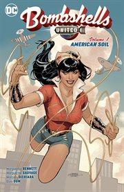 Bombshells : united. Volume 1, issue 1-6, American soil cover image