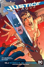 Justice League. Volume 6, issue 34-38, The people vs. the Justice League cover image
