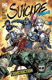 Suicide Squad. Volume 8, issue 41-44, 47-50 and Annual #1, Constriction cover image