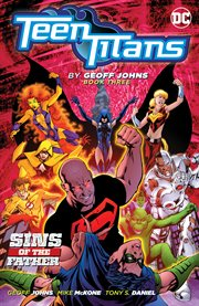 Teen Titans by Geoff Johns. Book three, Sins of the father cover image
