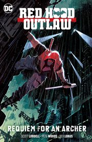 Red Hood and the Outlaws. Volume 1, issue s 26-31, Redemption cover image