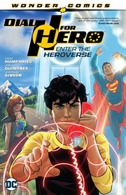 Dial H for hero. Volume 1, issue 1-6, Enter the Heroverse cover image