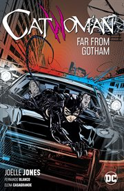 Catwoman. Volume 2, issue 7-13, Far from Gotham cover image