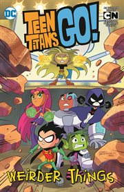 Teen Titans go! : weirder things. Issue 31-36 cover image
