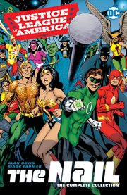 Justice League of America : the Nail, the complete collection. Issue 1-3 cover image