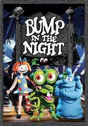 Bump in the Night-- the Complete Series