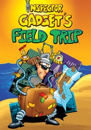 Inspector Gadget's Field Trip - Season 1 / Don Adams