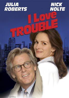 I Love Trouble / Julia Roberts