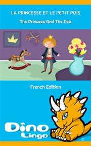 La princesse et le petit pois / the princess and the pea