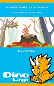 Le lapin effray ̌et la fin du monde / the scared rabbit and the end of the world