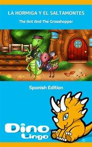 La hormiga y el saltamontes / the ant and the grasshopper