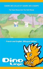 Souris des villes et souris des champs / the town mouse and the field mouse