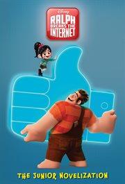Ralph breaks the Internet : the junior novelization cover image
