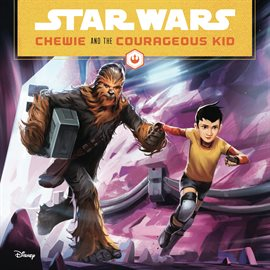 -Star-Wars:-Chewie-and-the-Courageous-Kid