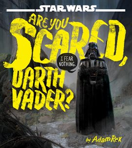 Are You Scared, Darth Vader? Book Cover