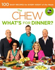 The Chew, What's for Dinner?