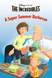 The incredibles. A super summer barbecue cover image
