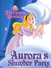 Sleeping Beauty. Aurora's slumber party cover image