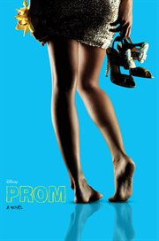 Prom : a novel based on the major motion picture cover image