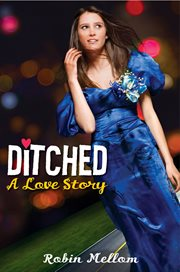 Ditched: a love story cover image