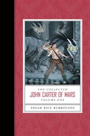 The collected John Carter of Mars . Volume 1 cover image