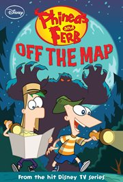 Phineas and Ferb : off the map cover image