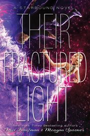 Their fractured light: a Starbound novel cover image