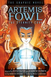 Artemis Fowl : the graphic novel. The eternity code cover image