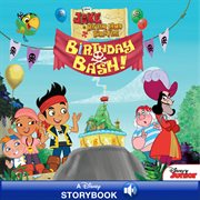 Jake and the Never Land pirates : birthday bash cover image