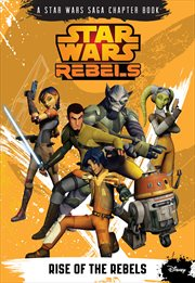 Star Wars rebels. Rise of the rebels cover image