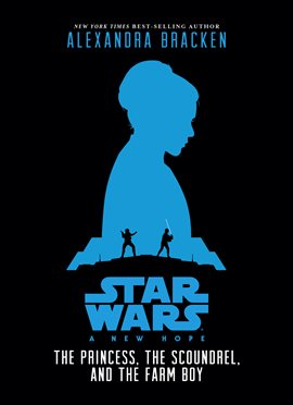-Star-Wars:-New-Hope:-The-Princess-Scoundrel,-and-the-Farm-Boy