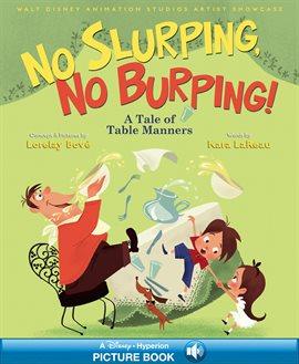 Cover image for Walt Disney Animation Studios Artist Showcase:  No Slurping, No Burping!