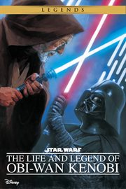 The life and legend of Obi-Wan Kenobi cover image