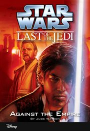 Star Wars, the last of the Jedi. Against the Empire cover image