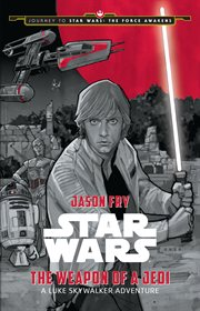 The weapon of a Jedi: a Luke Skywalker adventure cover image