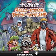 Guardians of the galaxy : Hallo-scream, Spook-tacular cover image