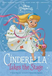 Disney Princess, Beginnings: Cinderella takes the stage. 01 cover image