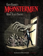 Gary Gianni's MonsterMen and other scary stories cover image