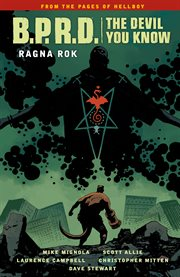 Mike Mignola's B.P.R.D. the devil you know. Volume 3, issue 11-15. Ragna rok cover image