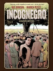 Incognegro : a graphic mystery cover image