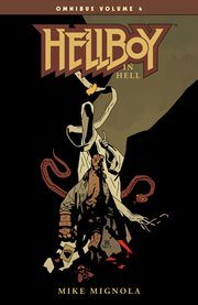 Hellboy in Hell. Volume 4: HELLBOY IN HELL cover image