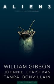 William Gibson's Alien 3 : the unproduced screenplay. Issue 1-5 cover image