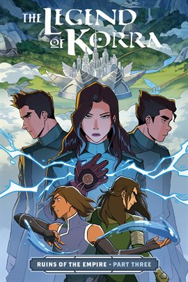 Cover image for The Legend of Korra: Ruins of the Empire - Part Three