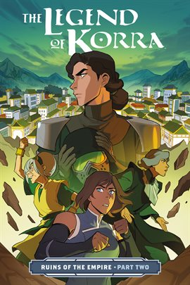 Cover image for The Legend of Korra: Ruins of the Empire - Part Two